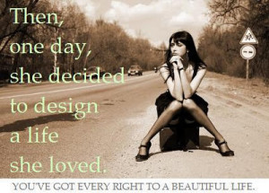 Then-one-day-she-decided-to-design-a-life-she-loved