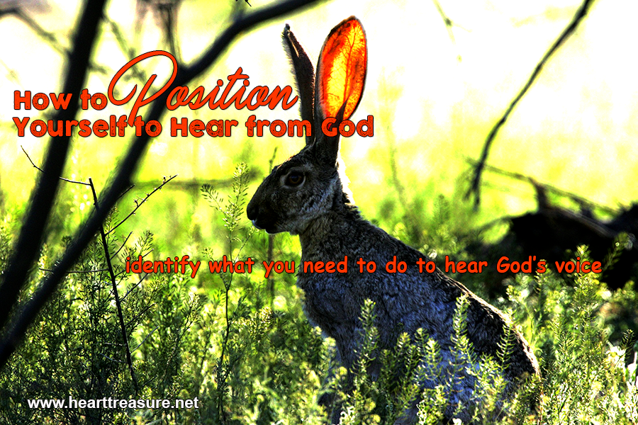 How to Position Yourself to Hear from God – Heart Treasure