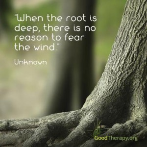 root deep dont fear wind